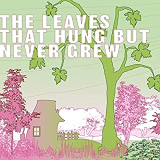 The Leaves That Hung but Never Grew audiobook cover art
