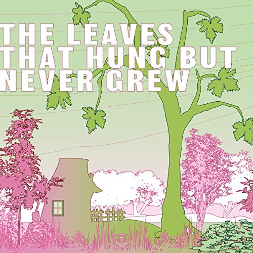 The Leaves That Hung but Never Grew cover art