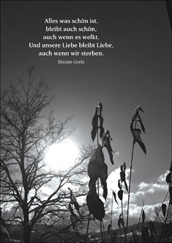 Bewegende Trauerkarte mit einem Maxim Gorki Zitat als Beileidsspruch • auch zum direkt Versenden mit ihrem persönlichen Text als Einleger. • herzliche Anteilnahme zeigende Beistandskarte um zu kondolieren