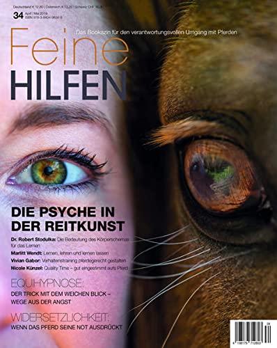 Feine Hilfen, Ausgabe 34: Die Psyche in der Reitkunst (Feine Hilfen: Das Bookazin für den verantwortungsvollen Umgang mit Pferden)