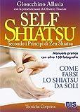 self shiatsu. secondo i principi di zen shiatsu