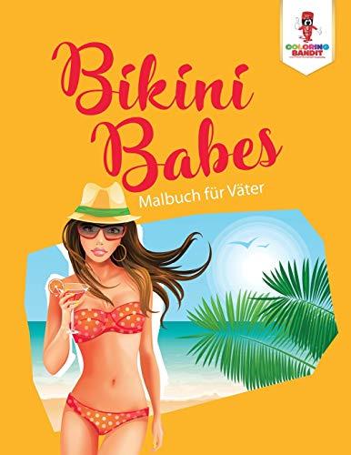 Bikini Babes: Malbuch für Väter