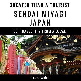 『Greater Than a Tourist - Sendai, Miyagi, Japan: 50 Travel Tips from a Local』のカバーアート