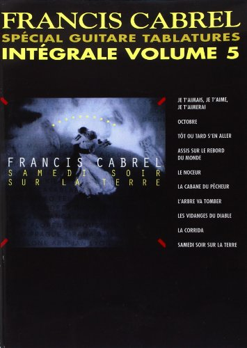 Cabrel Francis Integrale Volume 5 Special Guitare Tablatures Guitar Bk