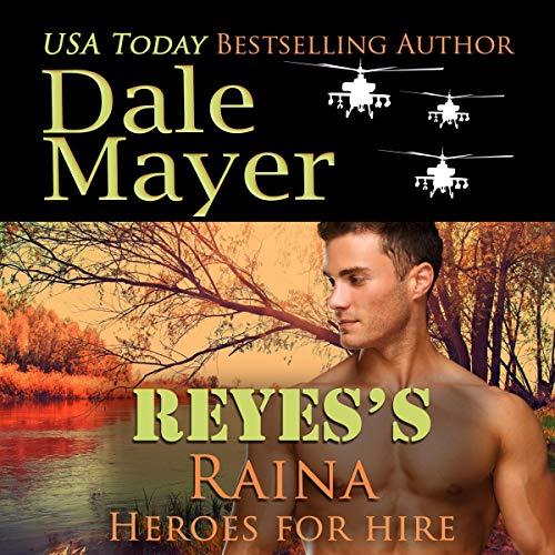 Reyes's Raina: A SEALs of Honor World Novel cover art