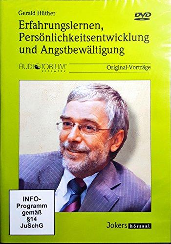 Erfahrungslernen und Persönlichkeitsentwicklung und Angstbewältigung - Gerald Hüther -  DVD