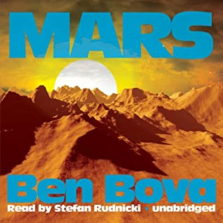 Mars                   Written by:                                                                                                                                 Ben Bova                               Narrated by:                                                                                                                                 Stefan Rudnicki                      Length: 18 hrs and 55 mins     3 ratings     Overall 4.7