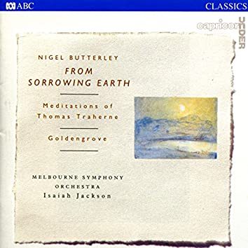 Butterley: From Sorrowing Earth - Meditations Of Thomas Traherne / Goldengrove