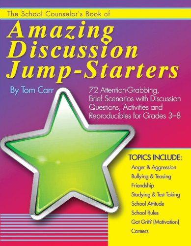 The School Counselor's Book of Amazing Discussion Jump-Starters
