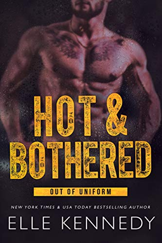 Hot & Bothered (Out of Uniform Book 1) (English Edition)