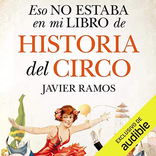 Eso no estaba en mi libro de Historia del Circo (Narración en Castellano) [That Wasn't in My Circus History Book] cover art