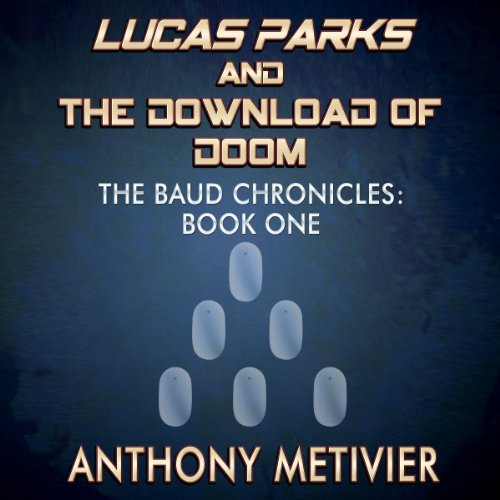 Lucas Parks and the Download of Doom audiobook cover art