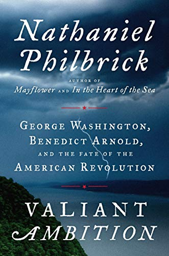 Image of Valiant Ambition: George Washington, Benedict Arnold, and the Fate of the American Revolution (The American Revolution Series)