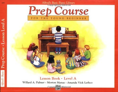Alfred's Basic Piano Library: Prep Course Lesson Level A: For the Young Beginner
