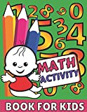 Math activity book for kids: Easy and Fun Activity Book for Kids and Preschool;coloring pages,adding,subtracting,find count and write sheets,trace shape, find the number pages and more!