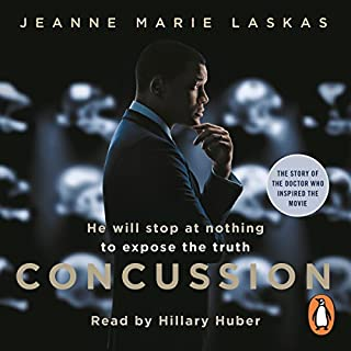 Concussion                   By:                                                                                                                                 Jeanne Marie Laskas                               Narrated by:                                                                                                                                 Ms Hillary Huber                      Length: 9 hrs and 50 mins     2 ratings     Overall 5.0