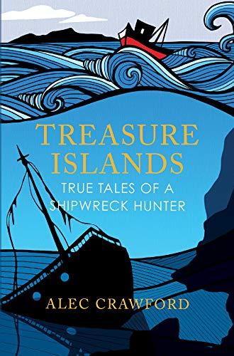 Treasure Islands: True Tales of a Shipwreck Hunter