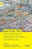 Back to the €˜30s?: Recurring Crises of Capitalism, Liberalism, and Democracy