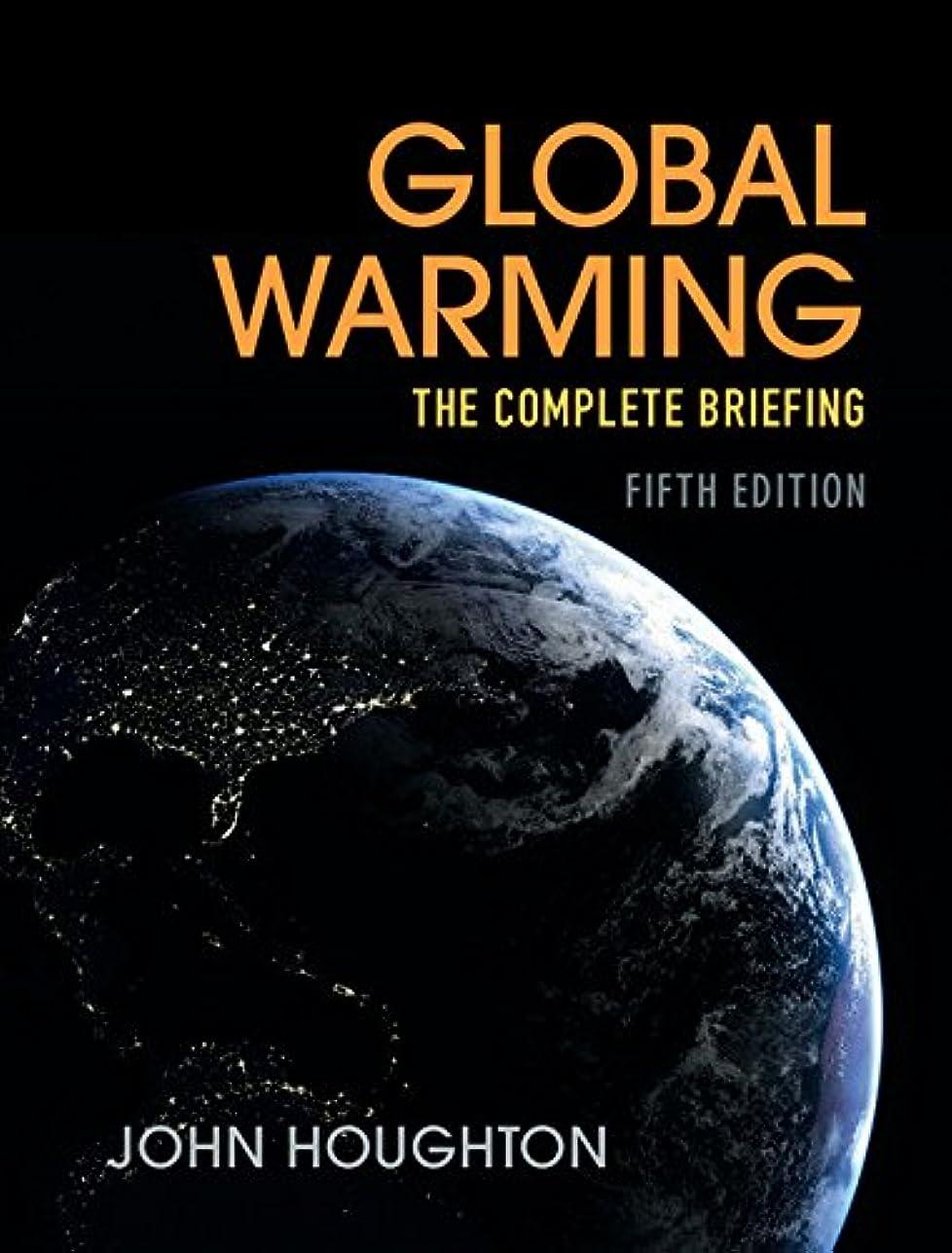 全体にラジカル現実にはGlobal Warming: The Complete Briefing (English Edition)