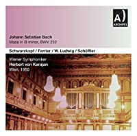 Bach: Mass in B Minor, BWV 232 by Wolfgang Schneiderhan