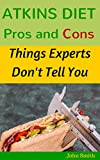 Atkins diet Pros and Cons: Things experts don't tell you