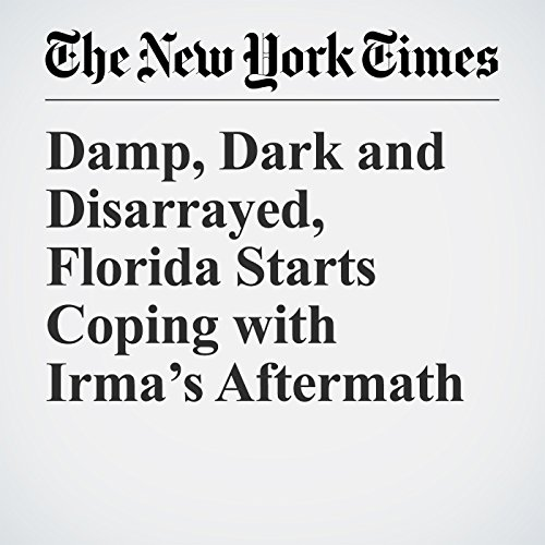 Damp, Dark and Disarrayed, Florida Starts Coping with Irma's Aftermath copertina
