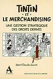 Tintin et le merchandising - Une gestion stratégique des droits dérivés