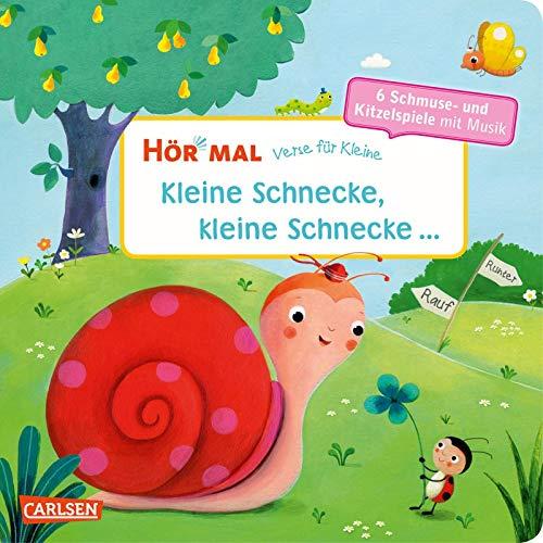 Hör mal (Soundbuch): Verse für Kleine: Kleine Schnecke, kleine Schnecke ...: Zum Hören und Mitmachen ab 18 Monaten. Beliebte Schmuse- und Kitzelspiele mit Musik und Spielanleitungen