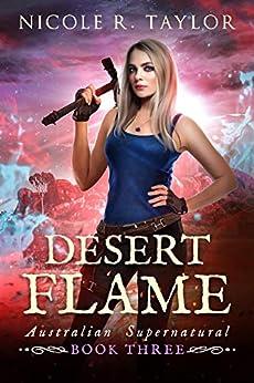 Desert Flame (Australian Supernatural Book 3) by [Nicole R Taylor]