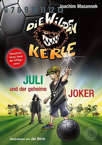 Juli und der Geheime Joker: Band 5 ¾ der Serie »Die wilden Kerle«