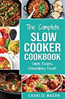 Slow Cooker Recipe Books: slow cooker cookbook & Extraordinary Results Slow Cooker Recipe Book Simple (Slow Cooker Recipe Book slow cooker cookbook)