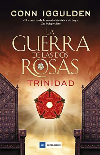 La Guerra De Las Dos Rosas II. Trinidad (LOS IMPERDIBLES)