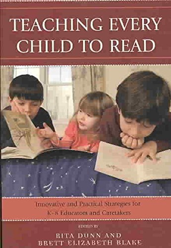 [Teaching Every Child to Read: Innovative and Practical Strategies for K-8 Educators and Caretakers] (By: Rita Dunn) [published: March, 2008]
