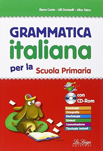 Grammatica italiana. Per la Scuola elemtare. Con CD-ROM