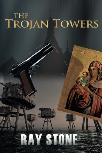 Book: The Trojan Towers by Ray Stone