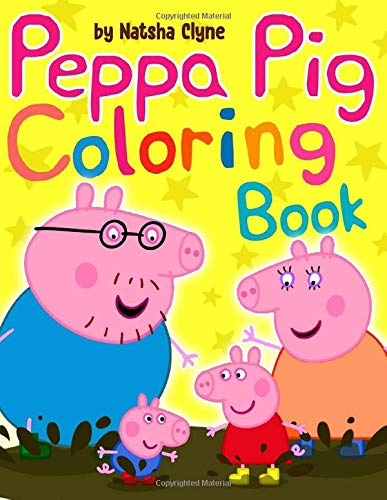 Peppa Pig Coloring Book: Amazing Coloring Book For Kids of All Ages 2-4 - Vol 1