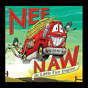 Nee Naw The Little Fire Engine Song