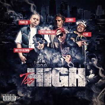 Too High (feat. D-Loc the Gill God, Street Knowledge, Q-Jones & Gritter Guzman)