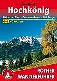 Hochkönig: Steinernes Meer - Tennengebirge - Steinberge. 60 Touren. Mit GPS-Tracks (Rother Wanderführer) (German Edition)