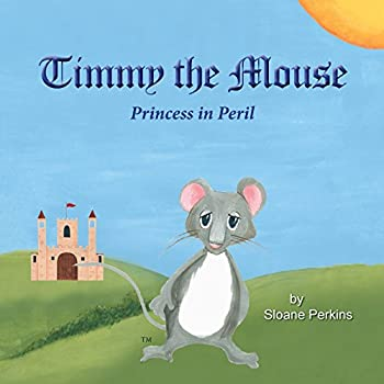 Paperback Timmy The Mouse Princess in Peril Book