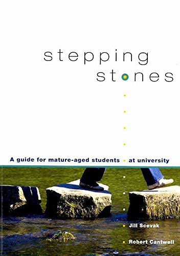 [(Stepping Stones : A Guide for Mature Aged Students at University)] [Edited by Jill Scevak ] published on (March, 2007)