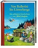 Von Bullerbü bis Lönneberga: Die schönsten Geschichten von Astrid Lindgren