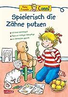 Conni Gelbe Reihe (Beschaeftigungsbuch): Spielerisch die Zaehne putzen: Tipps und Tricks zum Zaehneputzen lernen fuer Kinder ab 4