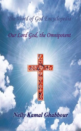 Our Lord God, the Omnipotent (The Word of God Encyclopedia Book 1) (English Edition)