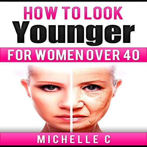 How to Look Younger for Women over 40 audiobook cover art
