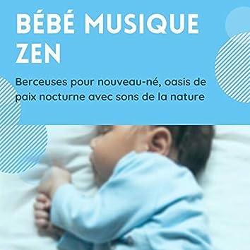Bébé musique zen: Berceuses pour nouveau-né, oasis de paix nocturne avec sons de la nature