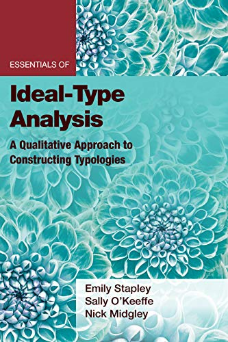 Essentials of Ideal-Type Analysis: A Qualitative Approach to Constructing Typologies (Essentials of