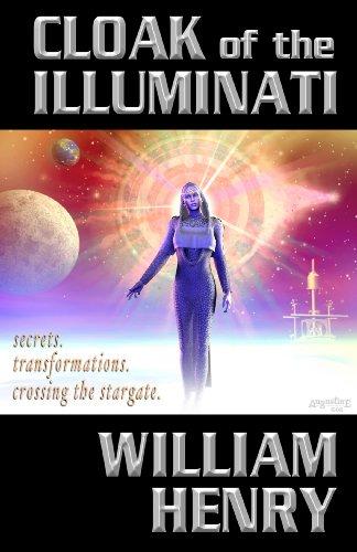Cloak of the Illuminati: Secrets, Transformations, Crossing the Stargate