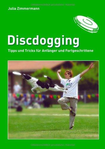 Discdogging: Tipps und Tricks für Anfänger und Fortgeschrittene