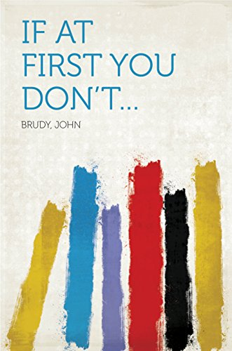 If at First You Don't... (English Edition)